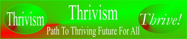 Thrivism Path to Thriving Future for All